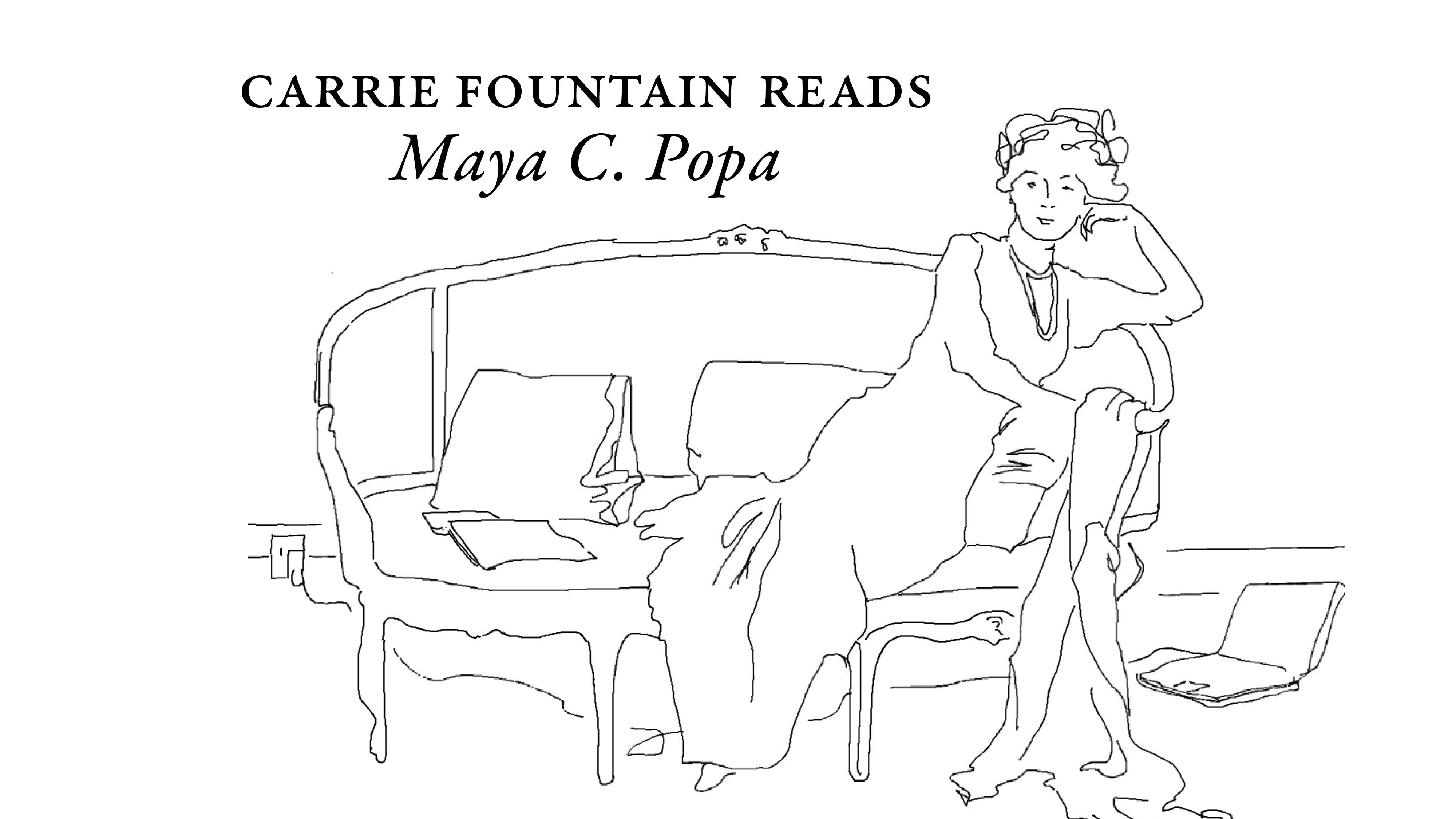 Poets on Couches: Carrie Fountain Reads Maya C. Popa