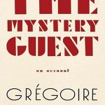 The Mystery Guest, by Gregoire Bouilllier, August 2006