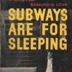 Twilight People: <em>Subways Are for Sleeping</em>
