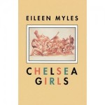 Marks on Paper: Eileen Myles's <em>Chelsea Girls</em>