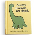 all_my_friends_are_dead_book_cover_300x300