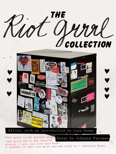 Riot Grrrl Collection by Lisa Darms