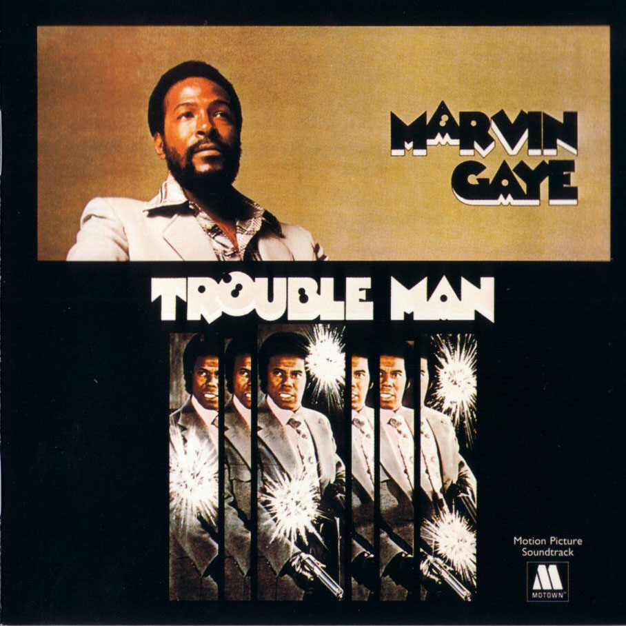 Trouble Man, Marvin Gaye's 1972 soundtrack to the film of the same name.