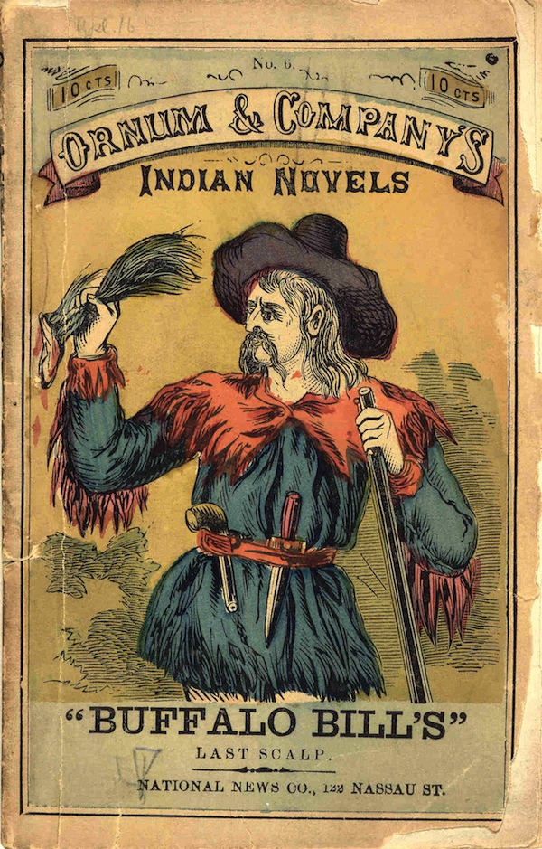 Buffalo Bill's Last Scalp (Ornum and Company's Indian Novels, No. 6). 1872