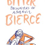 The Brief and Bitter Encounters of Ambrose Bierce