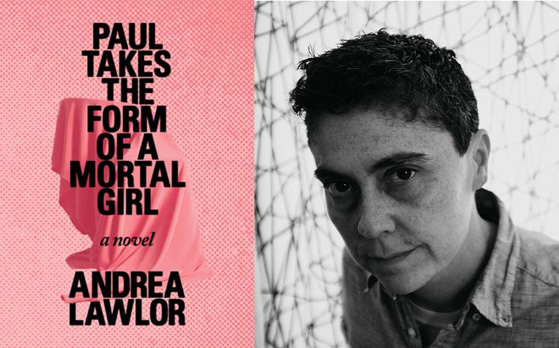 Paul Takes the Form of a Mortal Girl, by Andrea Lawlor