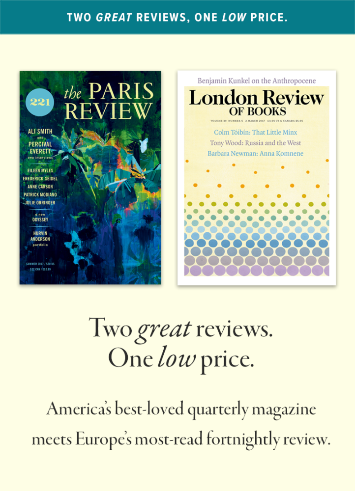 The Paris Review and the London Review of Books